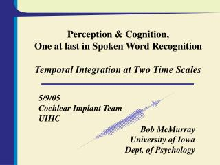 Perception & Cognition, One at last in Spoken Word Recognition