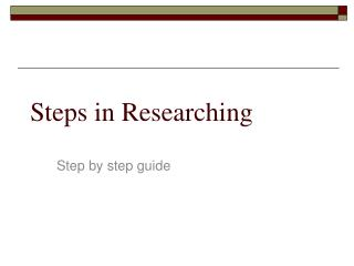 Steps in Researching