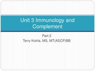 Unit 3 Immunology and Complement