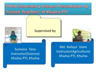 DPEd Elementary Science Presentation By Trainee Teachers' at Khulna PTI