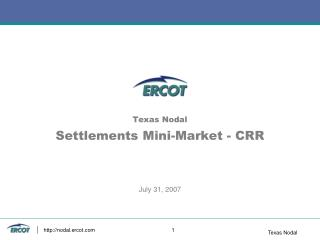 Texas Nodal Settlements Mini-Market - CRR   July 31, 2007
