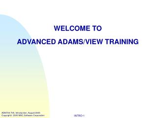 WELCOME TO ADVANCED ADAMS/VIEW TRAINING