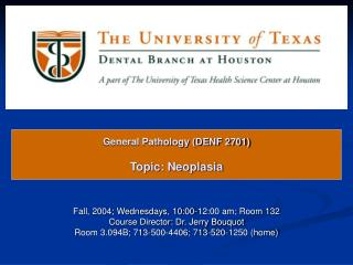 General Pathology (DENF 2701) Topic: Neoplasia