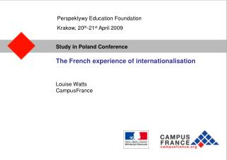 The French experience of internationalisation Louise Watts CampusFrance