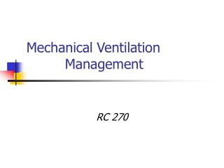 Mechanical Ventilation          Management