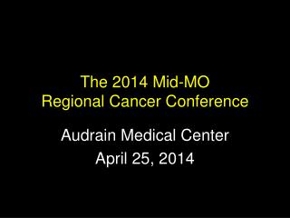 The 2014 Mid-MO Regional Cancer Conference