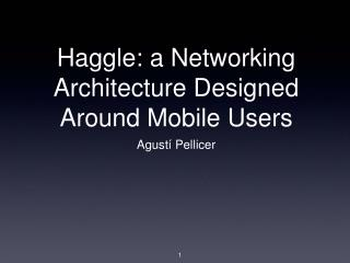 Haggle: a Networking Architecture Designed Around Mobile Users