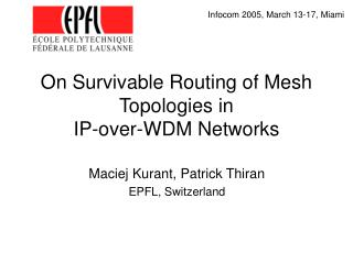 On Survivable Routing of Mesh Topologies in  IP-over-WDM Networks