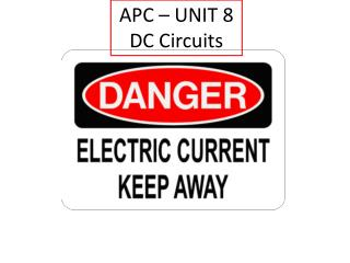APC – UNIT 8 DC Circuits