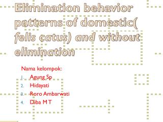 Elimination behavior patterns of domestic(  felis catus) and without elimination