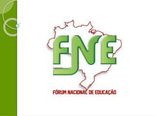 F Ó RUM NACIONAL DE EDUCA Ç ÃO
