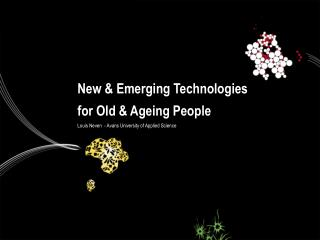 New & Emerging Technologies for Old & Ageing People