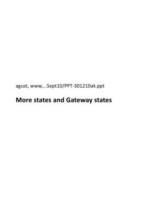 agust, www,...Sept10/PPT-301210ak More states and Gateway states