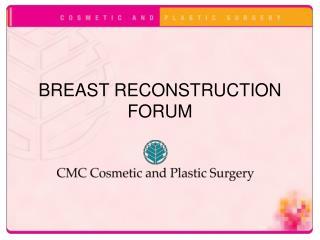 BREAST RECONSTRUCTION FORUM