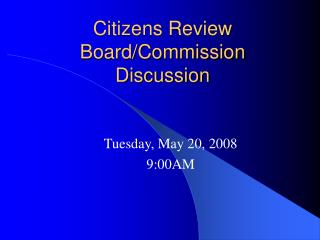 Citizens Review Board/Commission  Discussion
