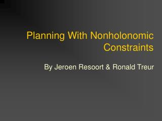 Planning With Nonholonomic Constraints