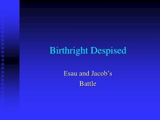 Birthright Despised