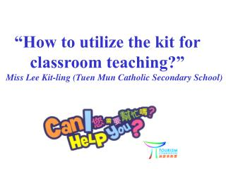 """How to utilize the kit for classroom teaching?"""
