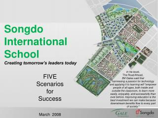 Songdo International  School Creating tomorrow's leaders today FIVE Scenarios  for  Success