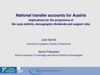Joze Sambt University of Ljubljana, Faculty of Economics Alexia Prskawetz