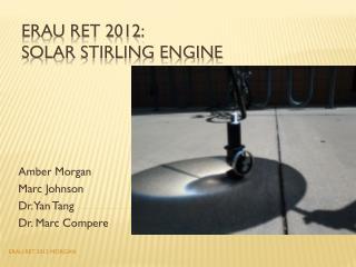 ERAU RET 2012:    SolaR  STIRLING ENGINE