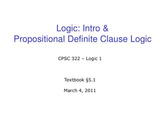 Logic: Intro &  Propositional Definite Clause Logic