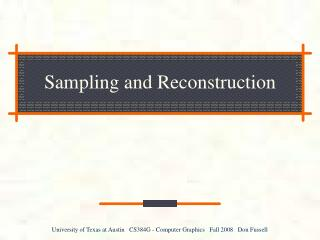 Sampling and Reconstruction