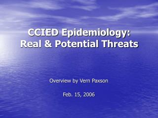CCIED Epidemiology: Real & Potential Threats