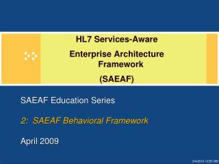 SAEAF Education Series 2:  SAEAF Behavioral Framework April 2009