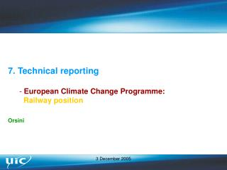 7. Technical reporting  European Climate Change Programme:   Railway position Orsini