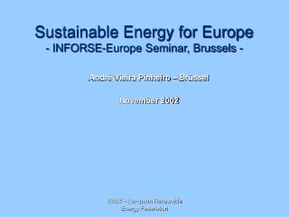 Sustainable Energy for Europe  - INFORSE-Europe Seminar, Brussels -