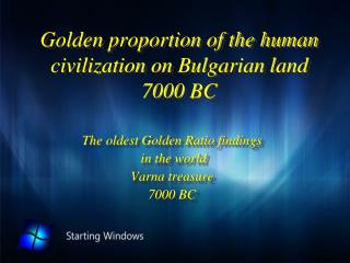 Golden proportion of the human civilization on Bulgarian land  7000 BC