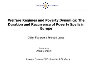 Welfare Regimes and Poverty Dynamics: The Duration and Recurrence of Poverty Spells in Europe