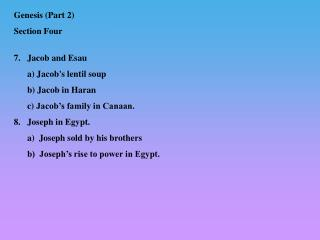 7.    Jacob and Esau       a) Jacob's lentil soup        b)  Jacob in Haran