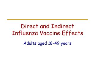 Direct and Indirect Influenza Vaccine Effects