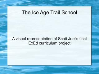 The Ice Age Trail School