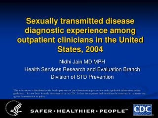 Nidhi Jain MD MPH Health Services Research and Evaluation Branch Division of STD Prevention
