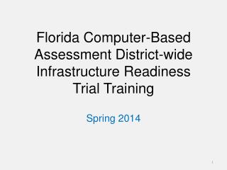 Florida Computer-Based Assessment District-wide Infrastructure Readiness  Trial Training