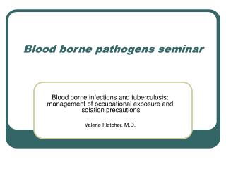 Blood borne pathogens seminar