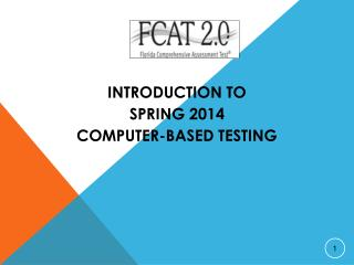 Introduction to Spring 2014 Computer-Based Testing