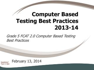 Computer Based Testing Best Practices 2013-14