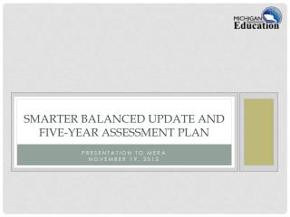 Smarter Balanced Update and Five-Year Assessment Plan