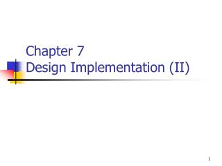 Chapter 7  Design Implementation (II)