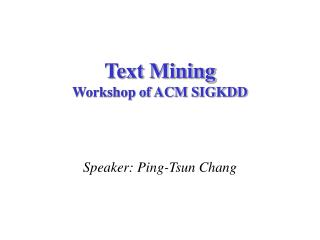Text Mining Workshop of ACM SIGKDD