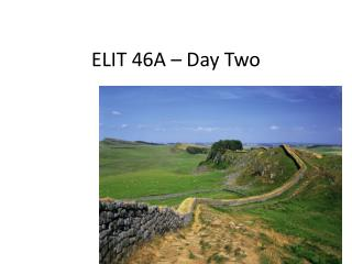 ELIT 46A – Day Two