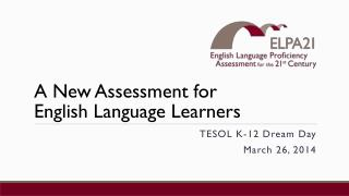 A  New Assessment for  English  Language Learners