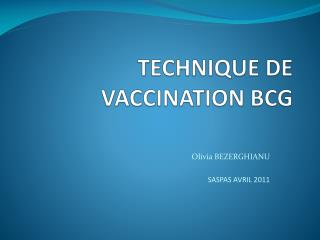 TECHNIQUE DE VACCINATION BCG