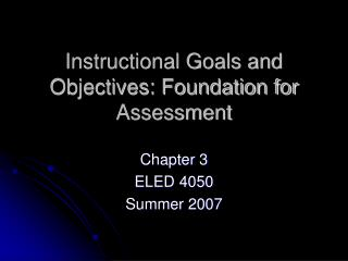 Instructional Goals and Objectives: Foundation for Assessment