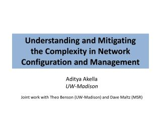 Understanding and Mitigating  the Complexity in Network Configuration and Management