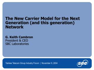 The New Carrier Model for the Next Generation (and this generation) Network